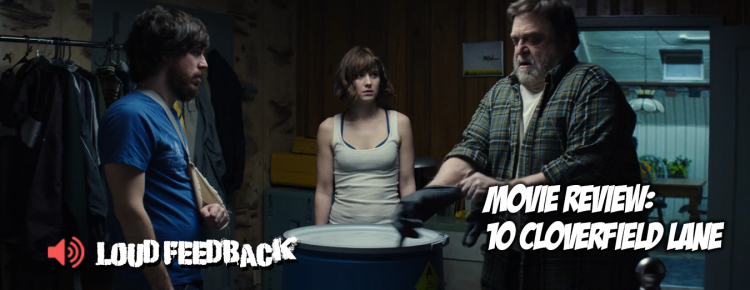 Loud Feedback Movie Review: 10 Cloverfield Lane FI