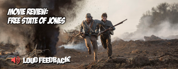 Loud Feedback Movie Review: Free State Of Jones FI