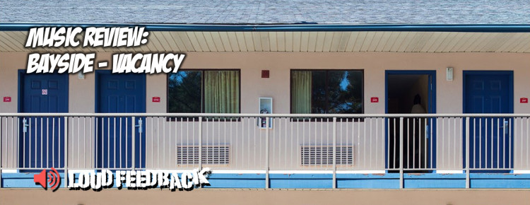 Loud Feedback Music Review: Bayside - Vacancy FI