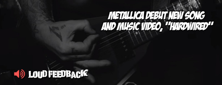 Loud Feedback Metallica Hardwired FI