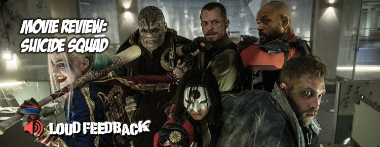 Loud Feedback Movie Review: Suicide Squad FI