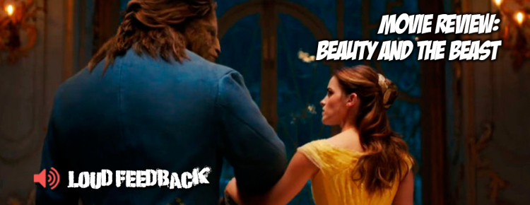 Loud Feedback Movie Review: Beauty And The Beast FI